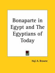Cover of: Bonaparte in Egypt and The Egyptians of Today | Haji A. Browne