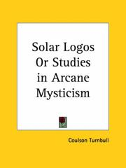Cover of: The Solar Logos or Studies in Arcane Mysticism | Coulson Turnbull