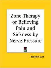 Cover of: Zone Therapy or Relieving Pain and Sickness by Nerve Pressure | Benedict Lust