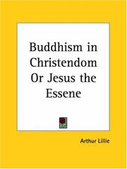 Cover of: Buddhism in Christendom or Jesus the Essene | Arthur Lillie