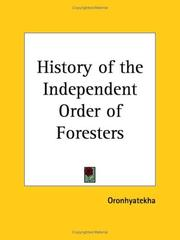 Cover of: History of the Independent Order of Foresters | Oronhyatekha