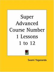 Cover of: Super Advanced Course Number 1 Lessons 1 to 12 | Swami Yogananda