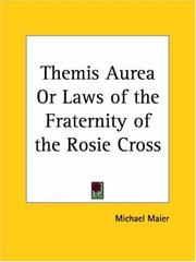 Cover of: Themis Aurea or Laws of the Fraternity of the Rosie Cross | Michael Maier