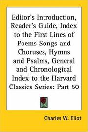 Cover of: Editor's Introduction, Reader's Guide, Index to the First Lines of Poems Songs and Choruses, Hymns and Psalms, General and Chronological Index to the Harvard Classics Series, Part 50 | Charles W. Eliot