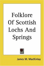 Cover of: Folklore of Scottish Locks and Springs | James M. Macinlay