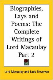 Cover of: Biographies, Lays and Poems, Part 2 (The Complete Writings of Lord Macaulay) | Thomas Babington Macaulay