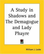 Cover of: A Study In Shadows And The Demagogue And Lady Phayre | William John Locke