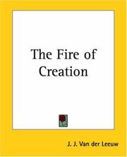 Cover of: The Fire Of Creation | J. J. Van Der Leeuw