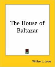 Cover of: The House Of Baltazar | William John Locke