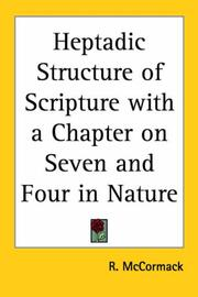 Cover of: Heptadic Structure of Scripture with a Chapter on Seven and Four in Nature | R. McCormack