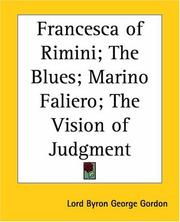 Cover of: Francesca of Rimini; the Blues; Marino Faliero; the Vision of Judgment | Lord George Gordon Byron
