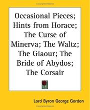 Cover of: Occasional Pieces; Hints from Horace; the Curse of Minerva; the Waltz; the Giaour; the Bride of Abydos; the Corsair | Lord George Gordon Byron