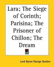 Cover of: Lara; the Siege of Corinth; Parisina; the Prisoner of Chillon; the Dream | Lord George Gordon Byron