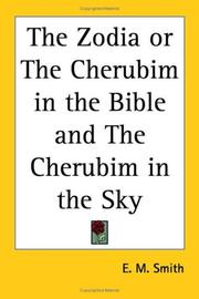 Cover of: The Zodia or The Cherubim in the Bible and The Cherubim in the Sky | E. M. Smith