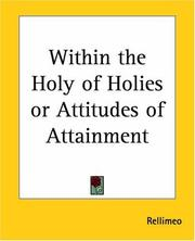 Cover of: Within The Holy Of Holies Or Attitudes Of Attainment by Rellimeo