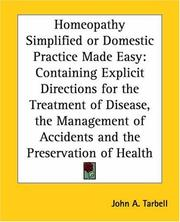 Cover of: Homeopathy Simplified Or Domestic Practice Made Easy | John A. Tarbell
