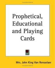 Cover of: Prophetical, Educational And Playing Cards | John K., Mrs. Van Rensselaer
