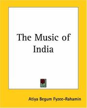 Cover of: The music of India | Atiya Begum Fyzee-Rahamin