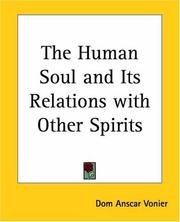 Cover of: The Human Soul And Its Relations With Other Spirits | Vonier, Anscar, 1875-1938