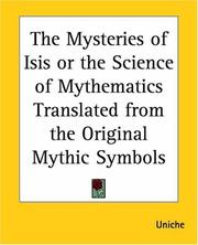 Cover of: The Mysteries Of Isis Or The Science Of Mythematics Translated From The Original Mythic Symbols | Uniche