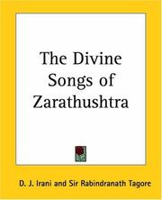 Cover of: The Divine Songs of Zarathushtra | D. J. Irani