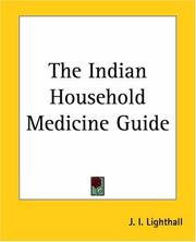 Cover of: The Indian Household Medicine Guide | J. I. Lighthall