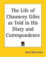 Cover of: The Life Of Chauncey Giles As Told In His Diary And Correspondence | Carrie Giles Carter