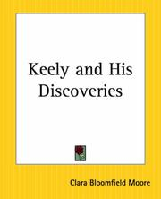 Cover of: Keely And His Discoveries | Clara Bloomfield Moore