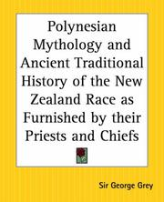 Cover of: Polynesian Mythology And Ancient Traditional History Of The New Zealand Race As Furnished By Their Priests And Chiefs | George Grey