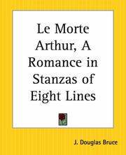 Cover of: Le Morte Arthur, A Romance In Stanzas Of Eight Lines | Douglas J. Bruce