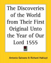 Cover of: The Discoveries Of The World From Their First Original Unto The Year Of Our Lord 1555 | Antonio Galvano