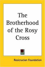 Cover of: The Brotherhood of the Rosy Cross | Rosicrucian Foundation