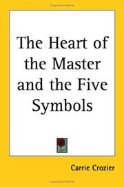 Cover of: The Heart of the Master And the Five Symbols | Carrie Crozier