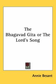 Cover of: The Bhagavad Gita or The Lord's Song | Annie Wood Besant