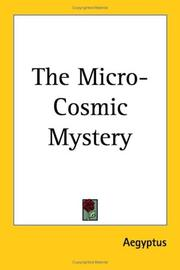 Cover of: The Micro-cosmic Mystery | Aegyptus