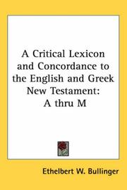 Cover of: A Critical Lexicon and Concordance to the English and Greek New Testament | Ethelbert William Bullinger