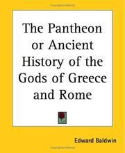 Cover of: The Pantheon Or Ancient History Of The Gods Of Greece And Rome | Edward Baldwin