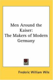 Cover of: Men Around the Kaiser | Frederic William Wile