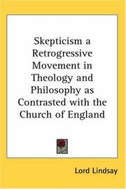 Cover of: Skepticism a Retrogressive Movement in Theology and Philosophy as Contrasted with the Church of England | Lord Lindsay