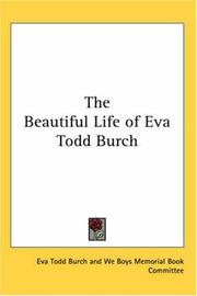 Cover of: The Beautiful Life of Eva Todd Burch | Eva Todd Burch