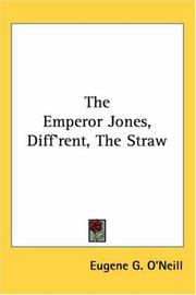 Cover of: The Emperor Jones, Diff'rent, the Straw | Eugene G. O'neill