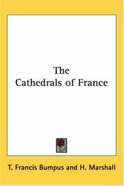 Cover of: The Cathedrals of France by T. Francis Bumpus