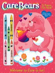 Cover of: Welcome to Care-a-lot!  Care Bears Bonus Fun Book (Care Bears Bonus Fun Books) | Modern Publishing