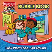 Cover of: Look What I See...All Around Fisher Price Little People Bath Book (Fisher-Price Little People Bubble) | Modern Publishing