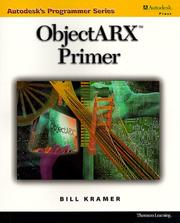 Cover of: ObjectARX Primer (Autodesk's Programmer Series) | Bill Kramer