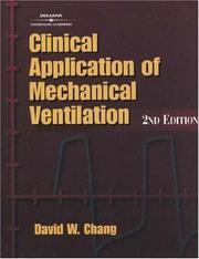 Cover of: Clinical Application of Mechanical Ventilation | David W. Chang