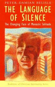 Cover of: The Language of Silence (Traditions of Christian Spirituality) by Peter Damian Belisle