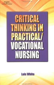 Cover of: Critical Thinking In Practical/Vocational Nursing by Lois White