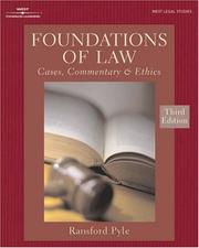 Cover of: FOUNDATIONS OF LAW:CASES, COMMENTARY & ETHICS 3E (West Legal Studies) | Ransford C. Pyle