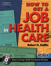 Cover of: How To Get a Job in Health Care | Robert H Zedlitz